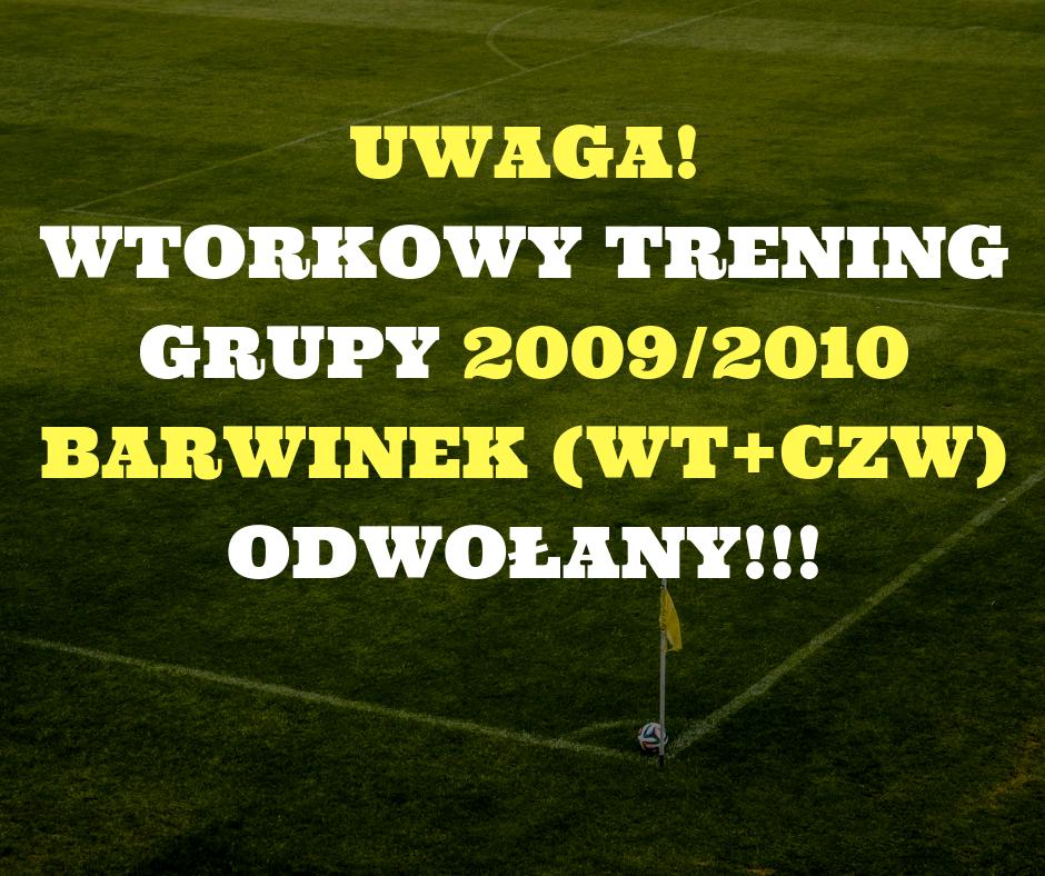 Trening grupy 2009/2010 Barwinek (wt+czw) odwołany!